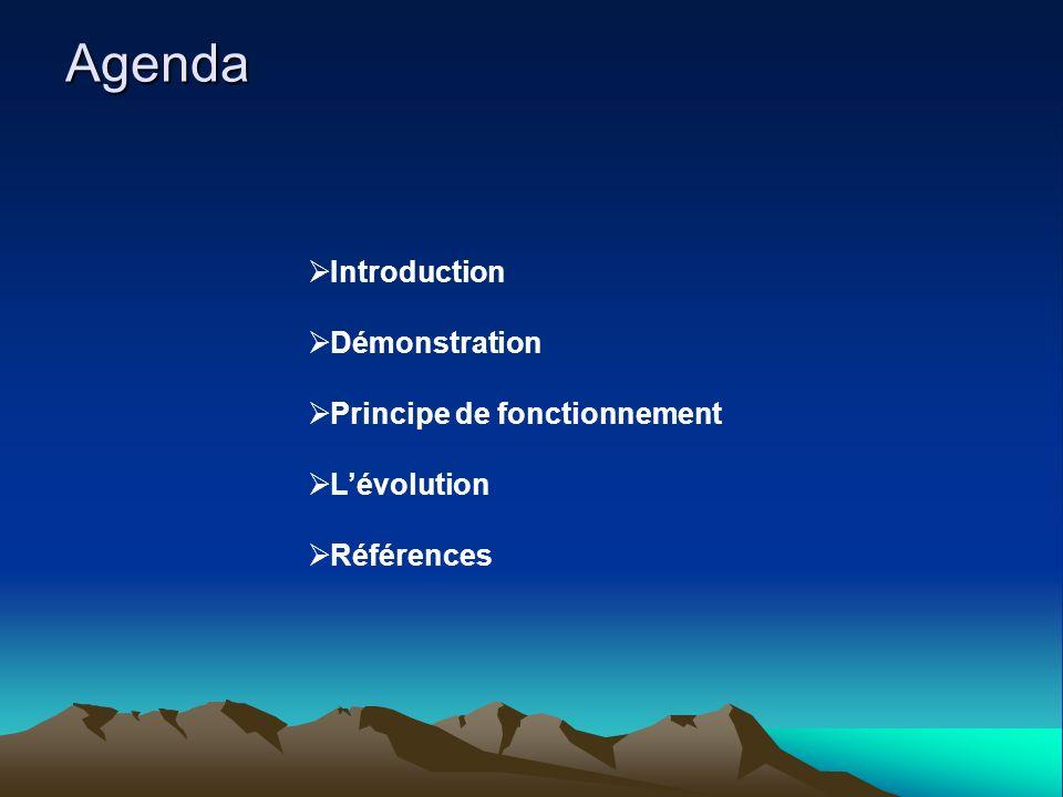 Agenda Introduction Démonstration Principe de fonctionnement