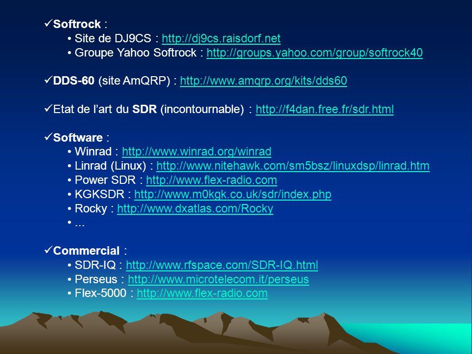 Softrock : Site de DJ9CS : http://dj9cs.raisdorf.net. Groupe Yahoo Softrock : http://groups.yahoo.com/group/softrock40.
