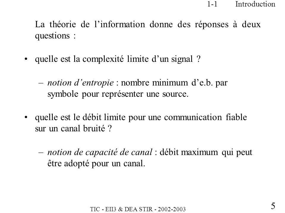 La théorie de l'information donne des réponses à deux questions :