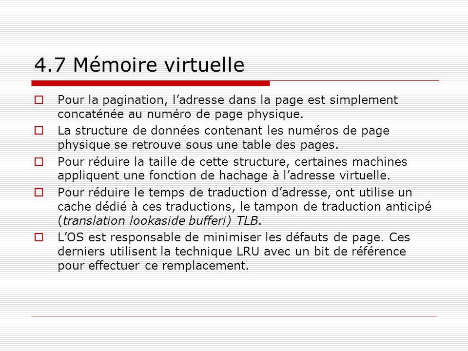4.7 Mémoire virtuelle Pour la pagination, l'adresse dans la page est simplement concaténée au numéro de page physique.
