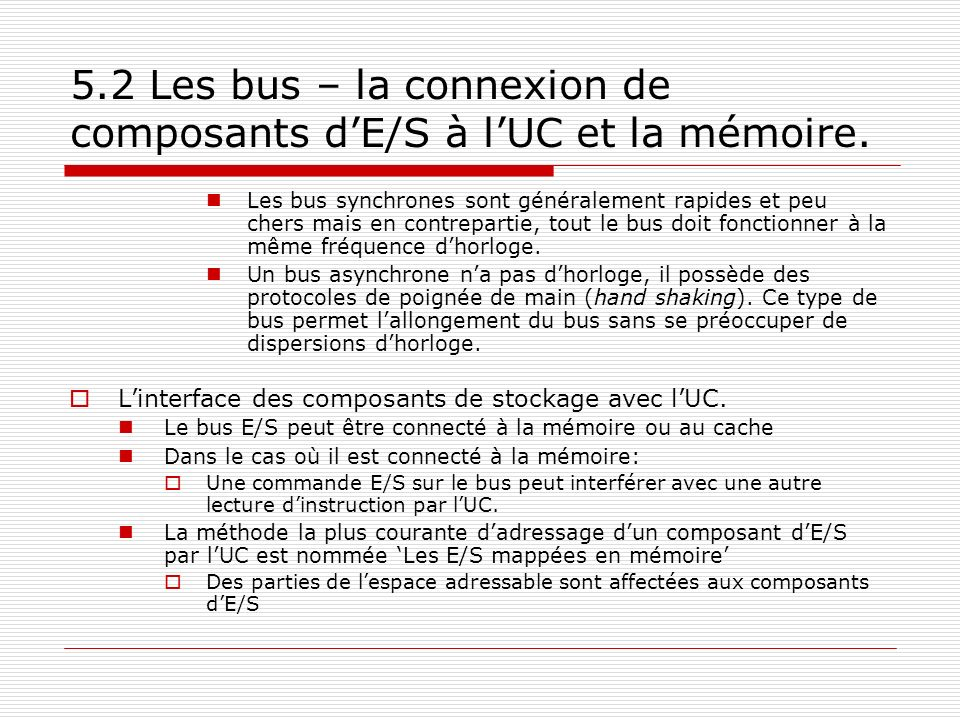 5.2 Les bus – la connexion de composants d'E/S à l'UC et la mémoire.