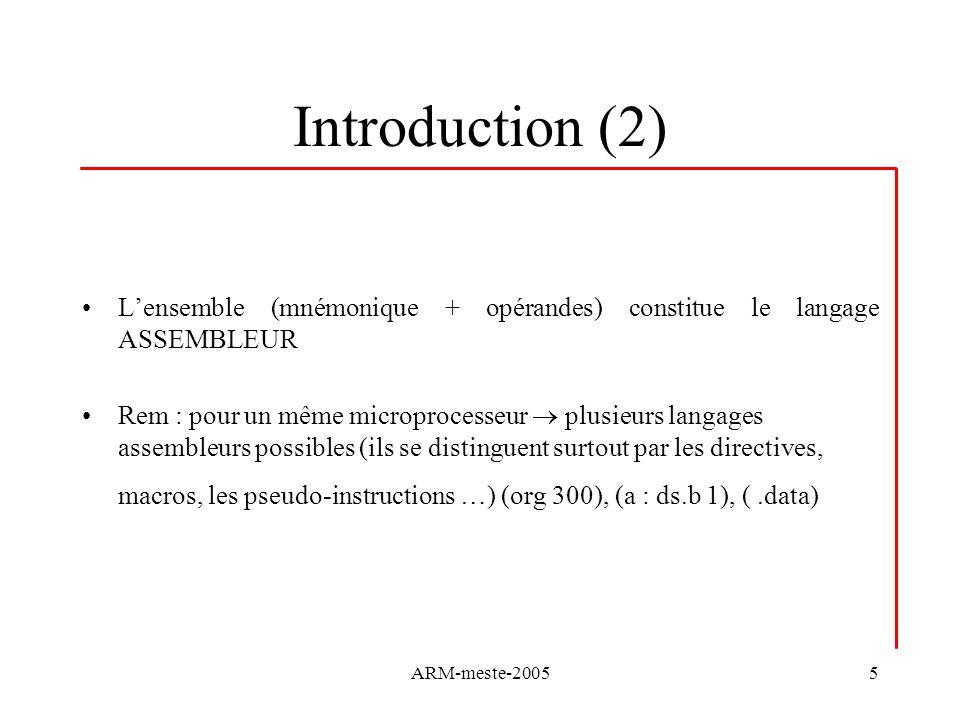 Introduction (2) L'ensemble (mnémonique + opérandes) constitue le langage ASSEMBLEUR.