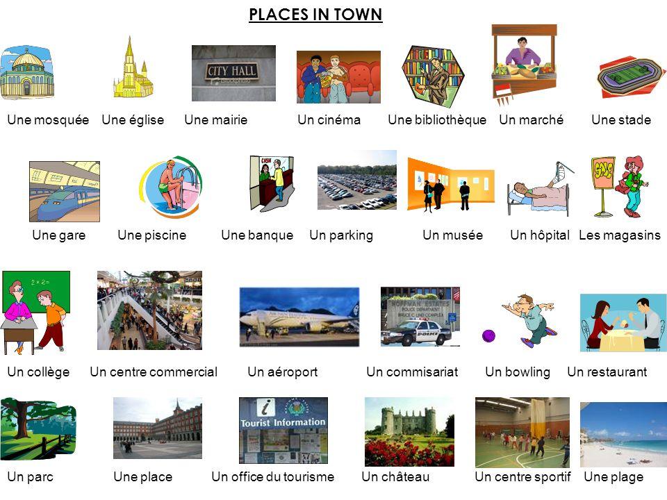 PLACES IN TOWN Une mosquée Une église Une mairie Un cinéma Une bibliothèque Un marché Une stade.