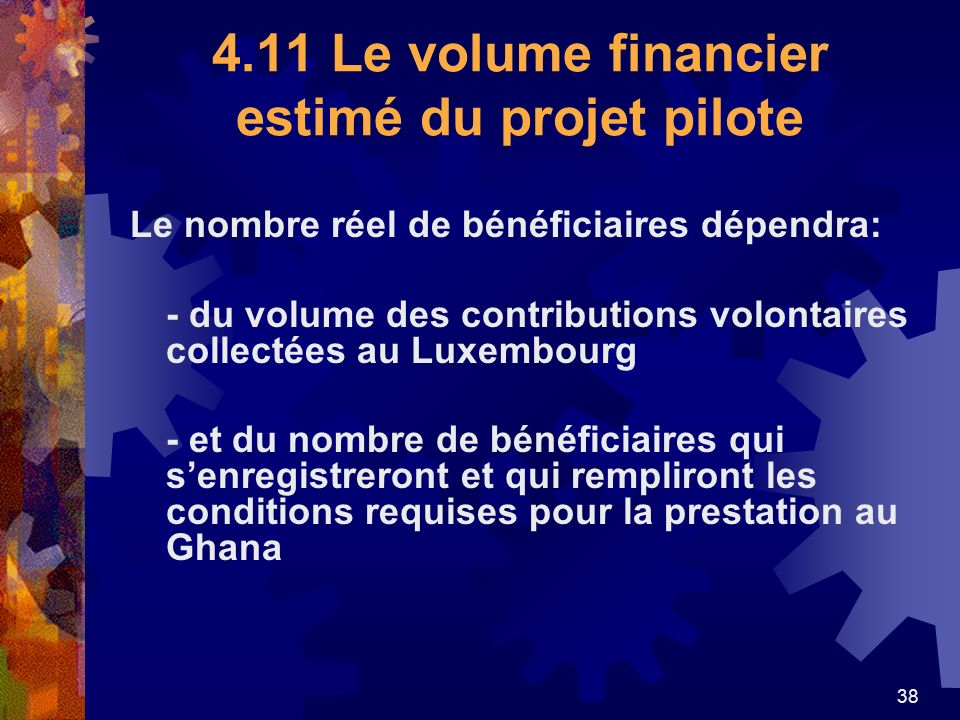 4.11 Le volume financier estimé du projet pilote
