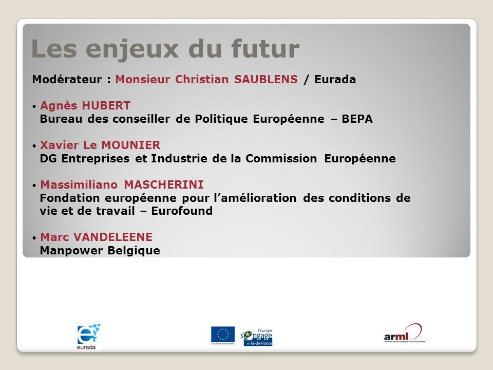 Les enjeux du futur Modérateur : Monsieur Christian SAUBLENS / Eurada