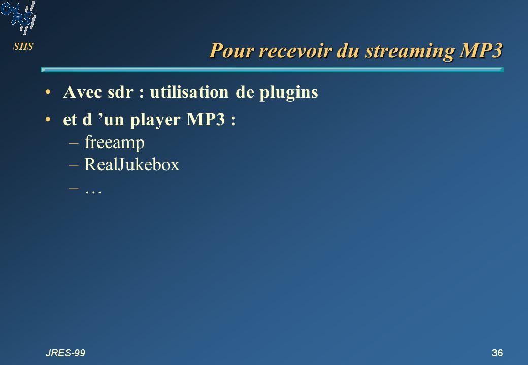 Pour recevoir du streaming MP3