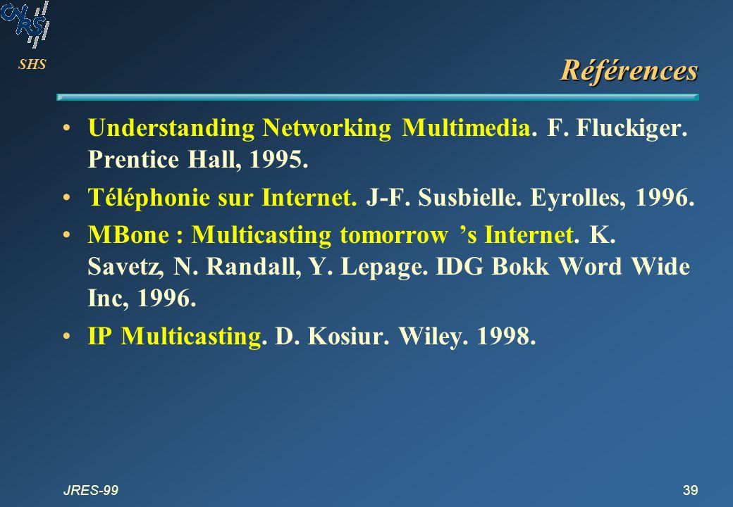 Références Understanding Networking Multimedia. F. Fluckiger. Prentice Hall, 1995. Téléphonie sur Internet. J-F. Susbielle. Eyrolles, 1996.