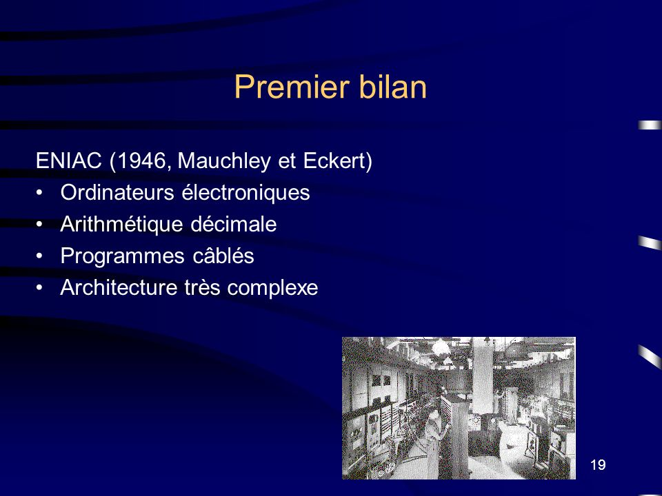 Premier bilan ENIAC (1946, Mauchley et Eckert)