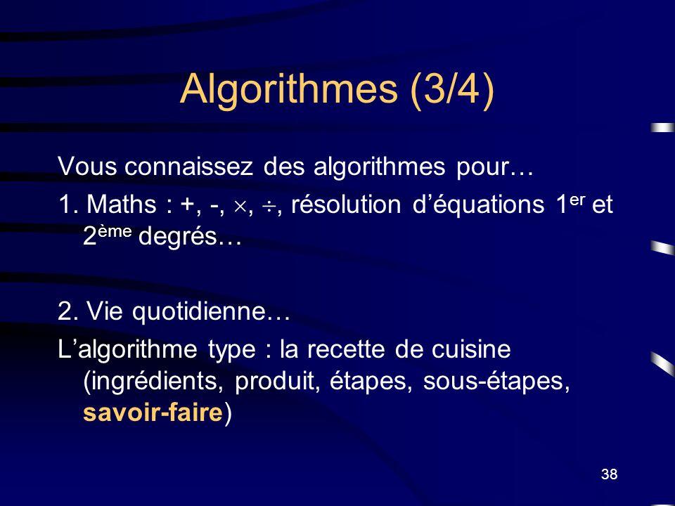 Algorithmes (3/4) Vous connaissez des algorithmes pour…
