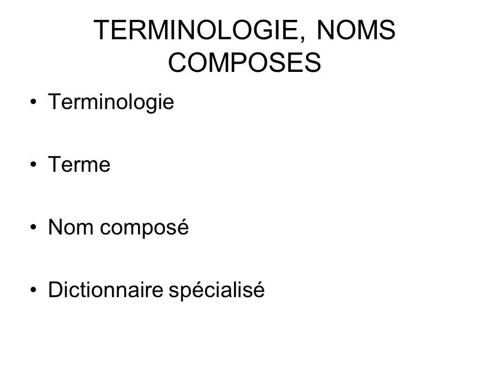 TERMINOLOGIE, NOMS COMPOSES