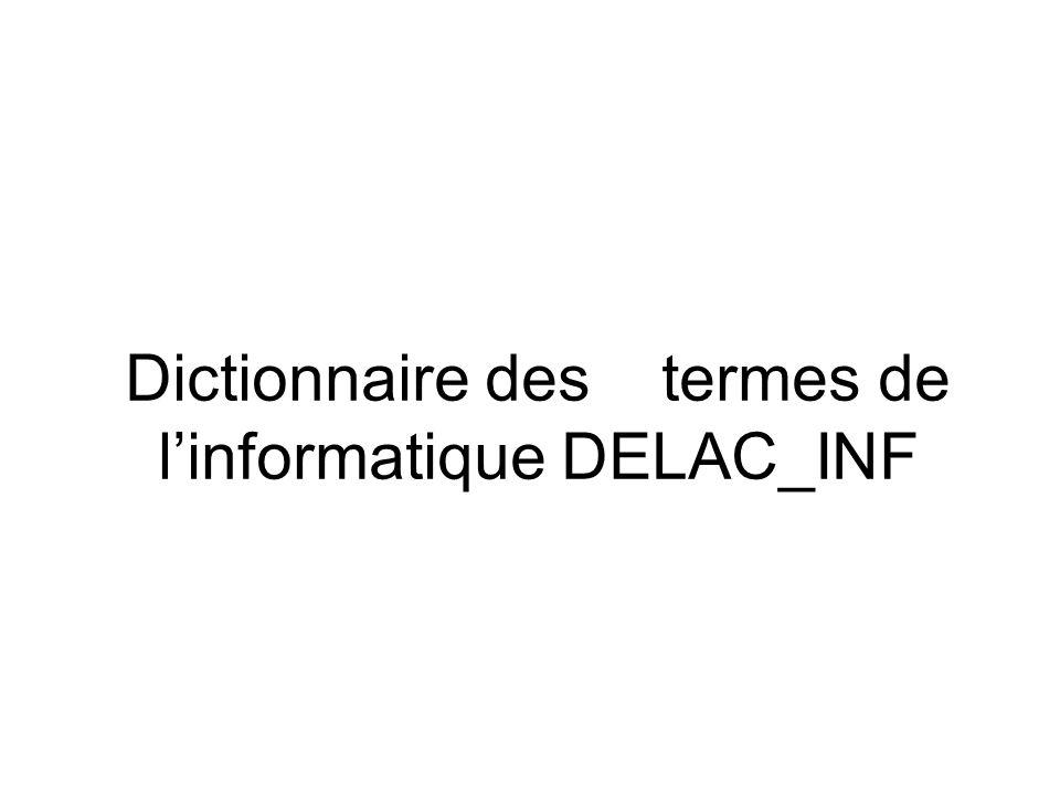 Dictionnaire des termes de l'informatique DELAC_INF