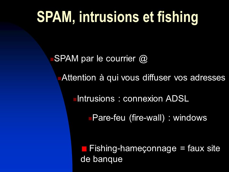 SPAM, intrusions et fishing