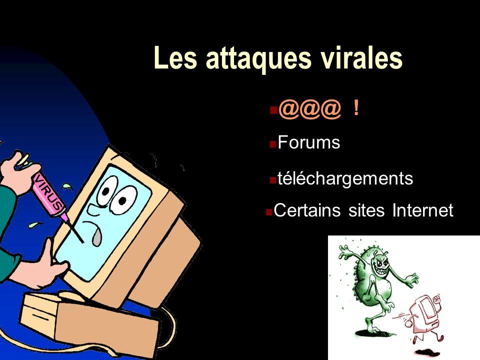 Les attaques virales @@@ ! Forums téléchargements