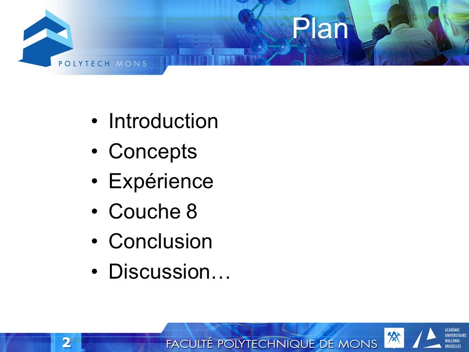 Plan Introduction Concepts Expérience Couche 8 Conclusion Discussion…