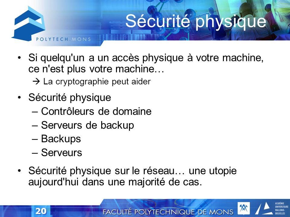 Sécurité physique Si quelqu un a un accès physique à votre machine, ce n est plus votre machine…  La cryptographie peut aider.
