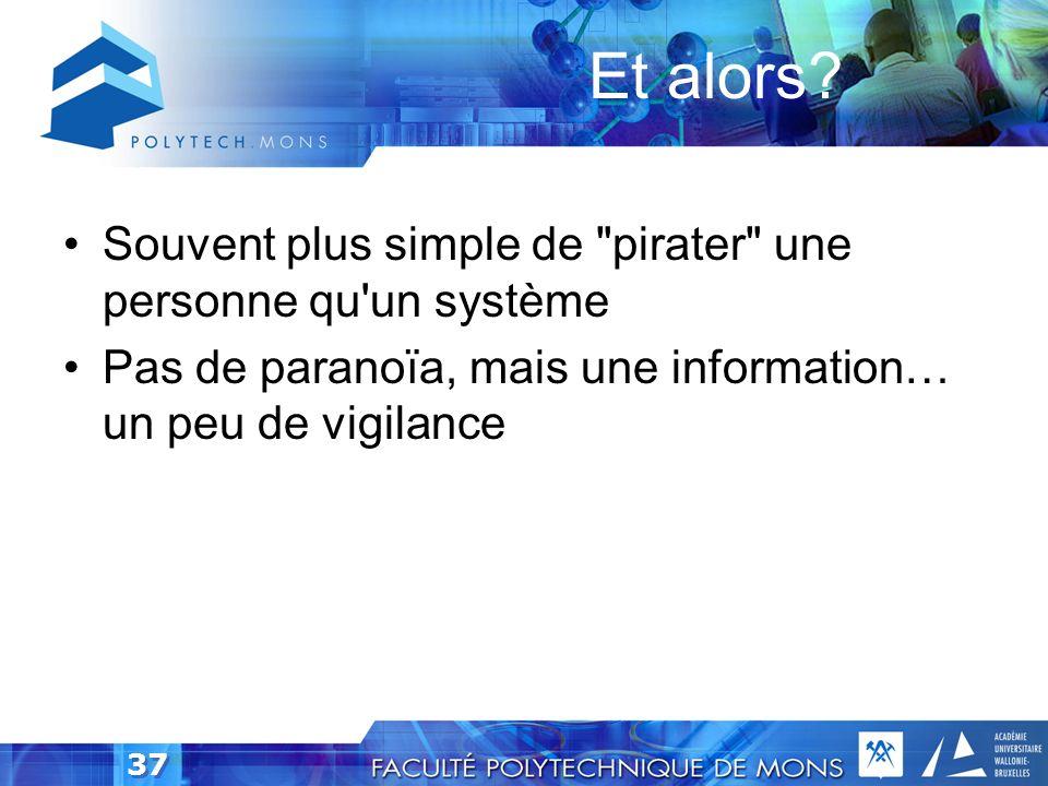 Et alors Souvent plus simple de pirater une personne qu un système