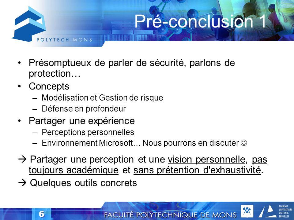 Pré-conclusion 1 Présomptueux de parler de sécurité, parlons de protection… Concepts. Modélisation et Gestion de risque.