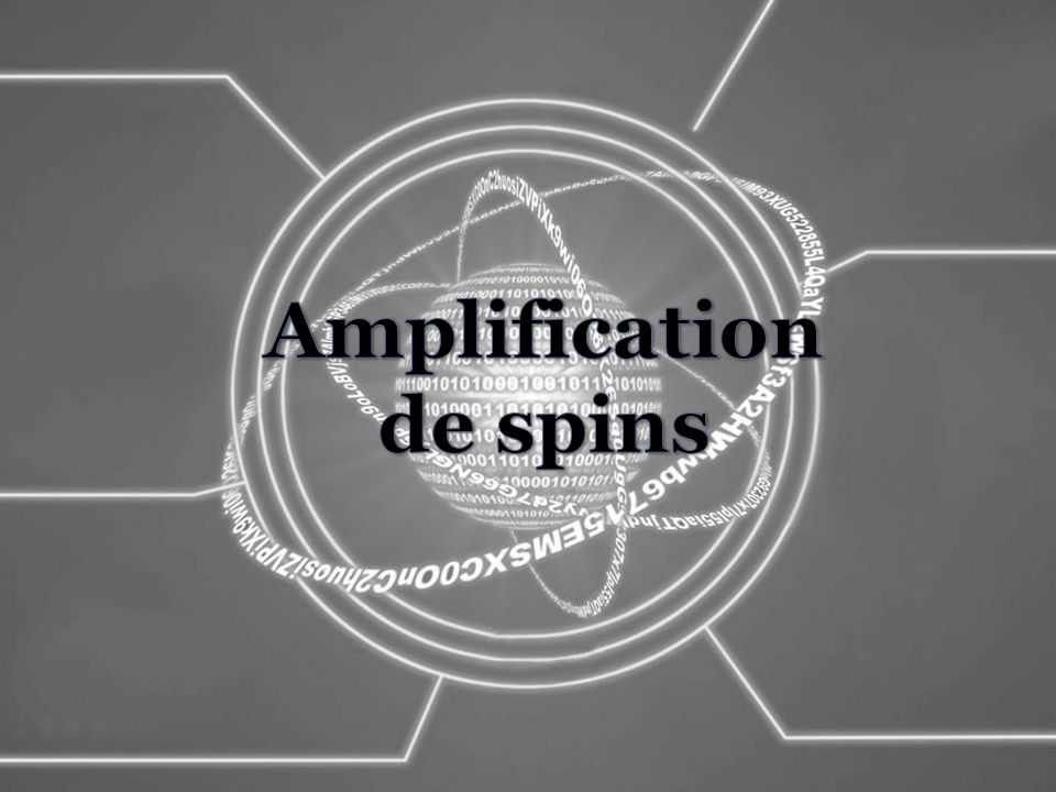 Amplification de spins