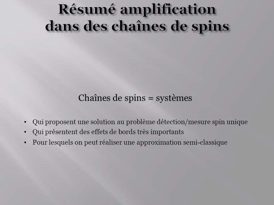 Résumé amplification dans des chaînes de spins