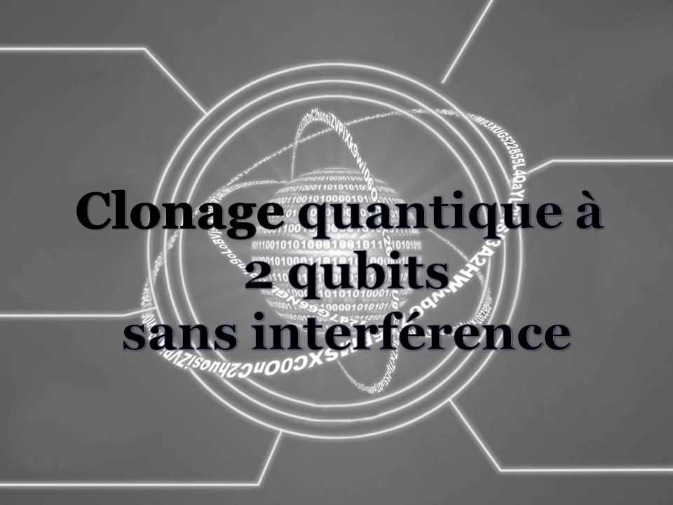 Clonage quantique à 2 qubits sans interférence