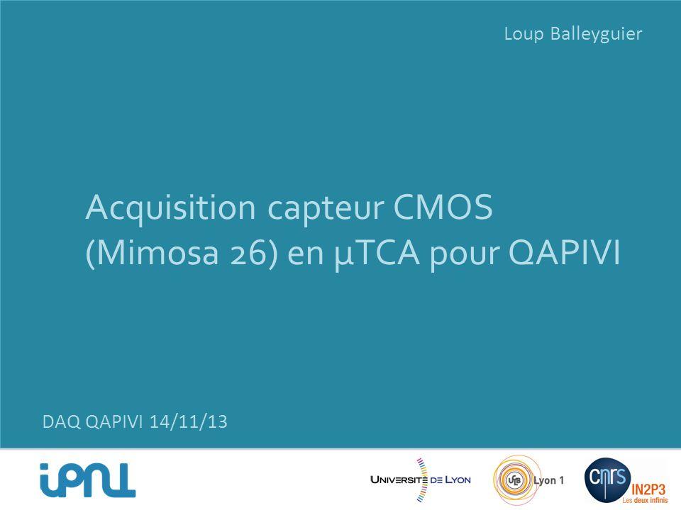 Acquisition capteur CMOS (Mimosa 26) en μTCA pour QAPIVI