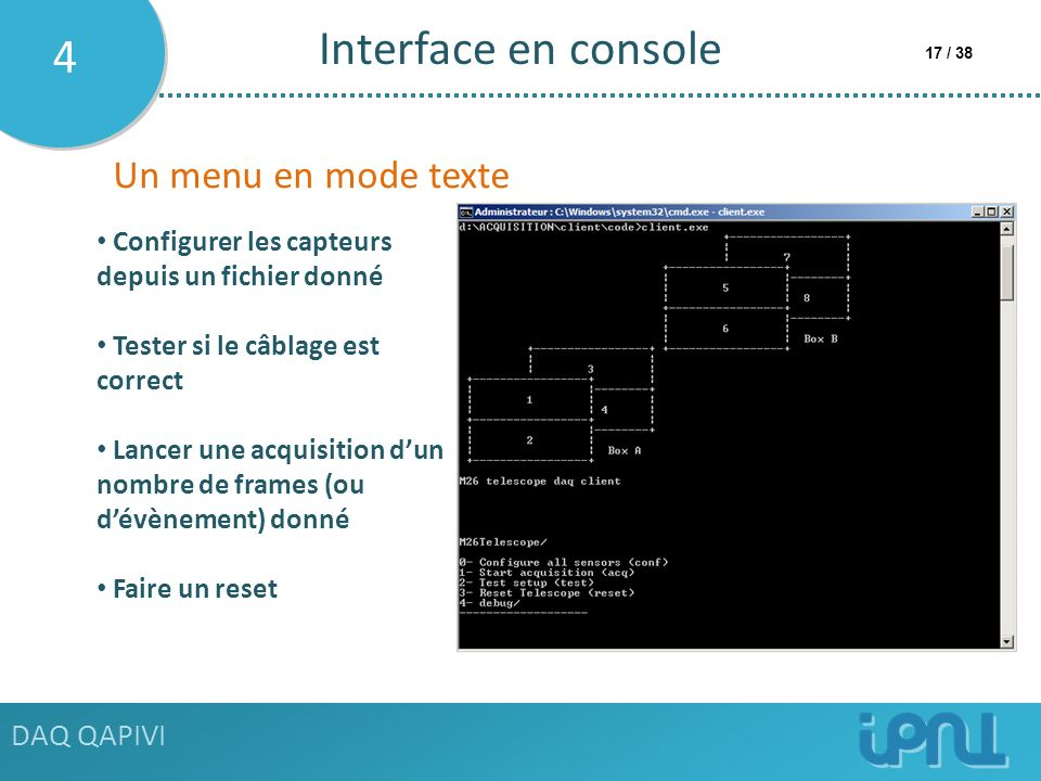 Interface en console 4 Un menu en mode texte DAQ QAPIVI