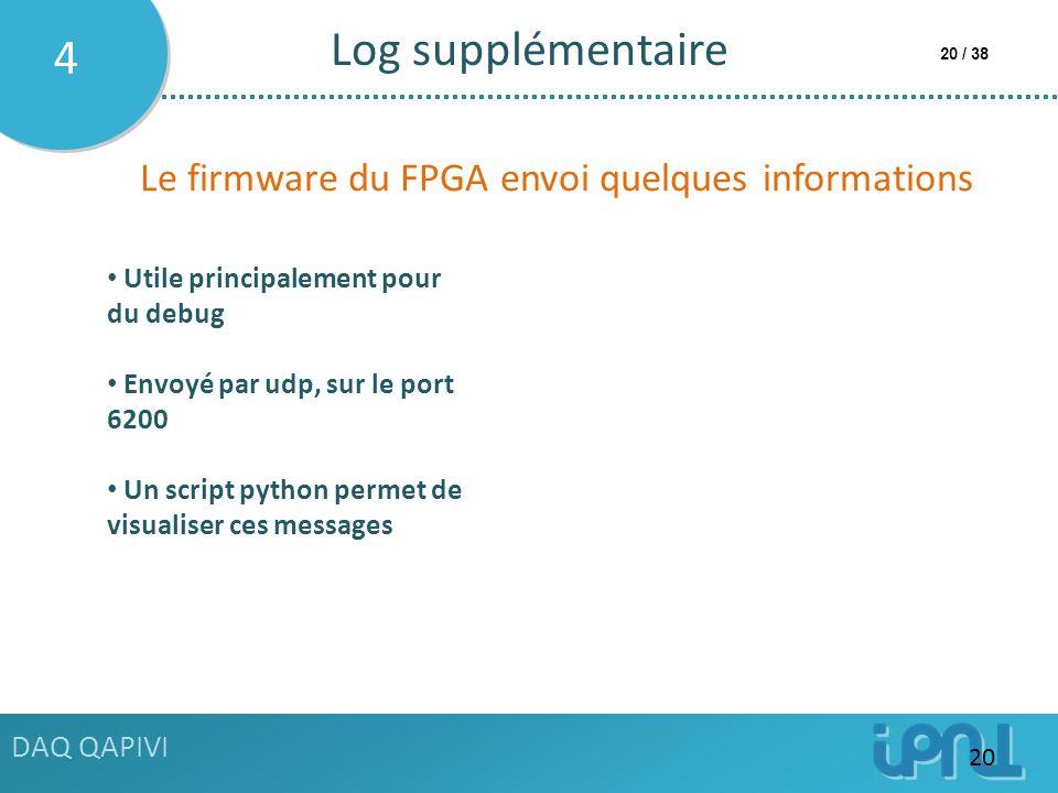 Log supplémentaire 4 Le firmware du FPGA envoi quelques informations