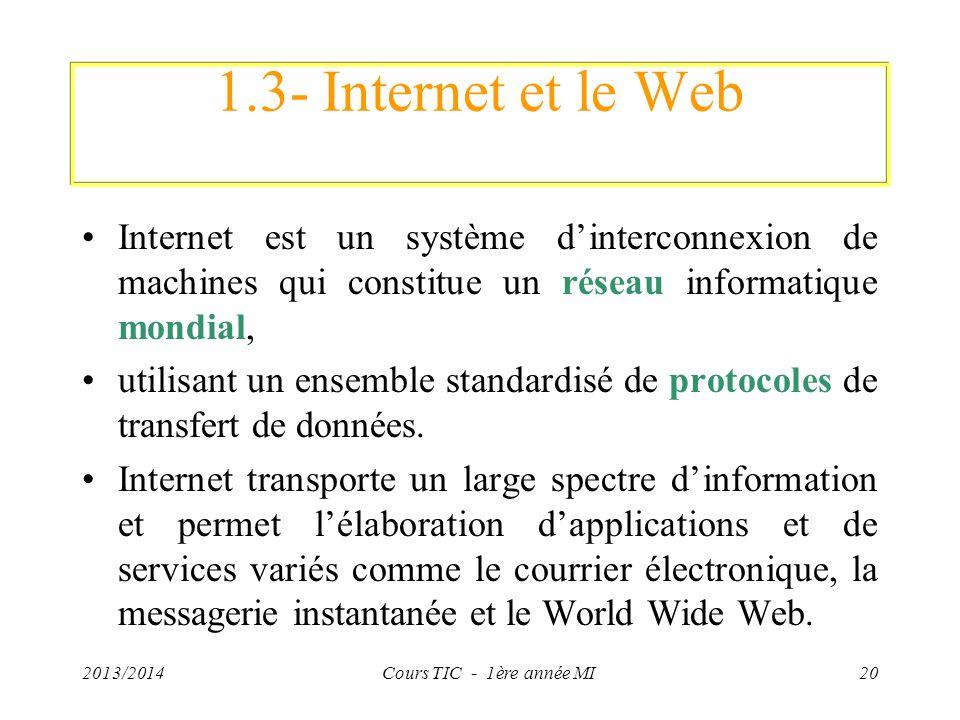 1.3- Internet et le Web Internet est un système d'interconnexion de machines qui constitue un réseau informatique mondial,