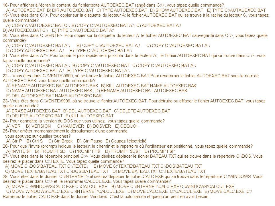 18- Pour afficher à l écran le contenu du fichier texte AUTOEXEC