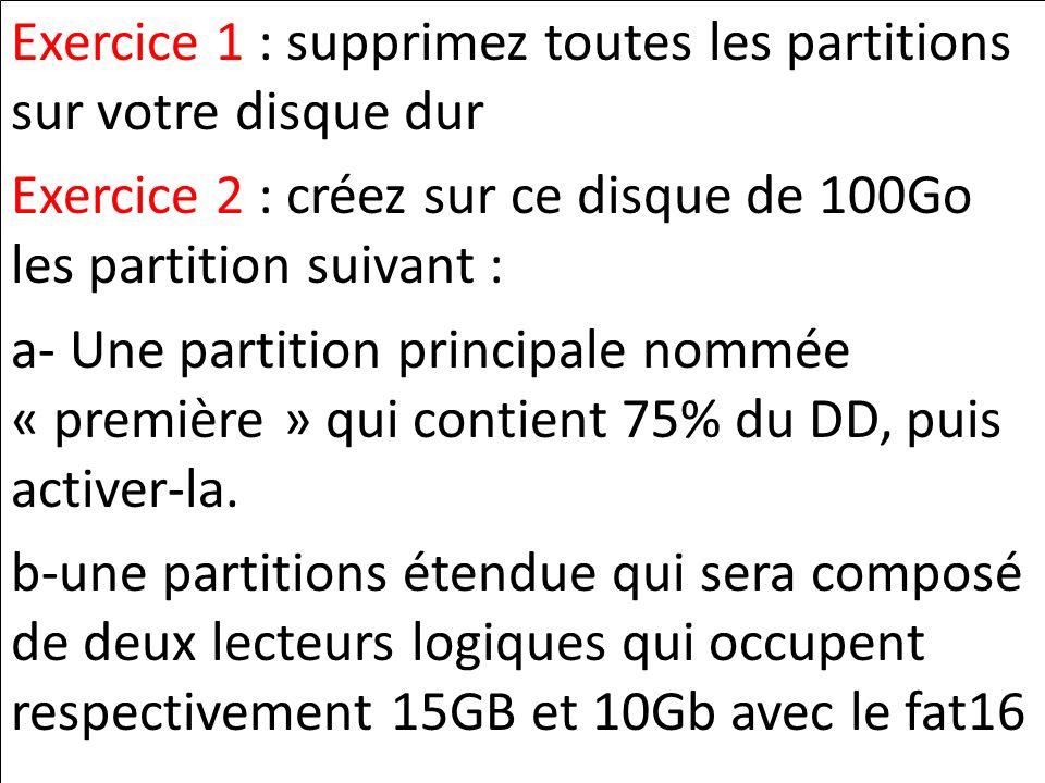 Exercice 1 : supprimez toutes les partitions sur votre disque dur