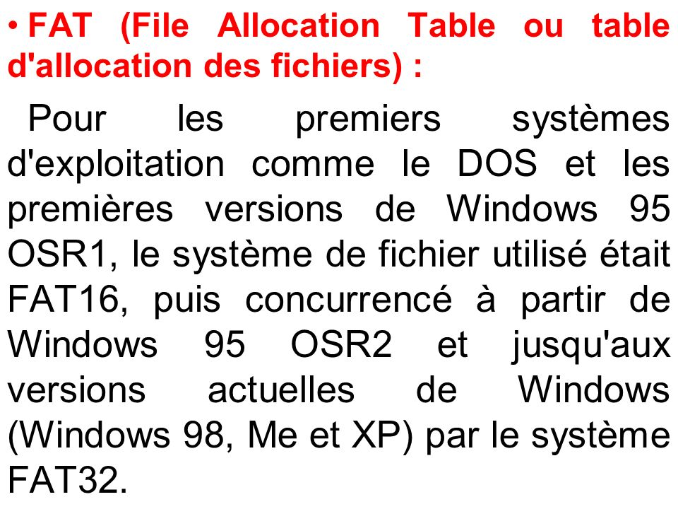 FAT (File Allocation Table ou table d allocation des fichiers) :