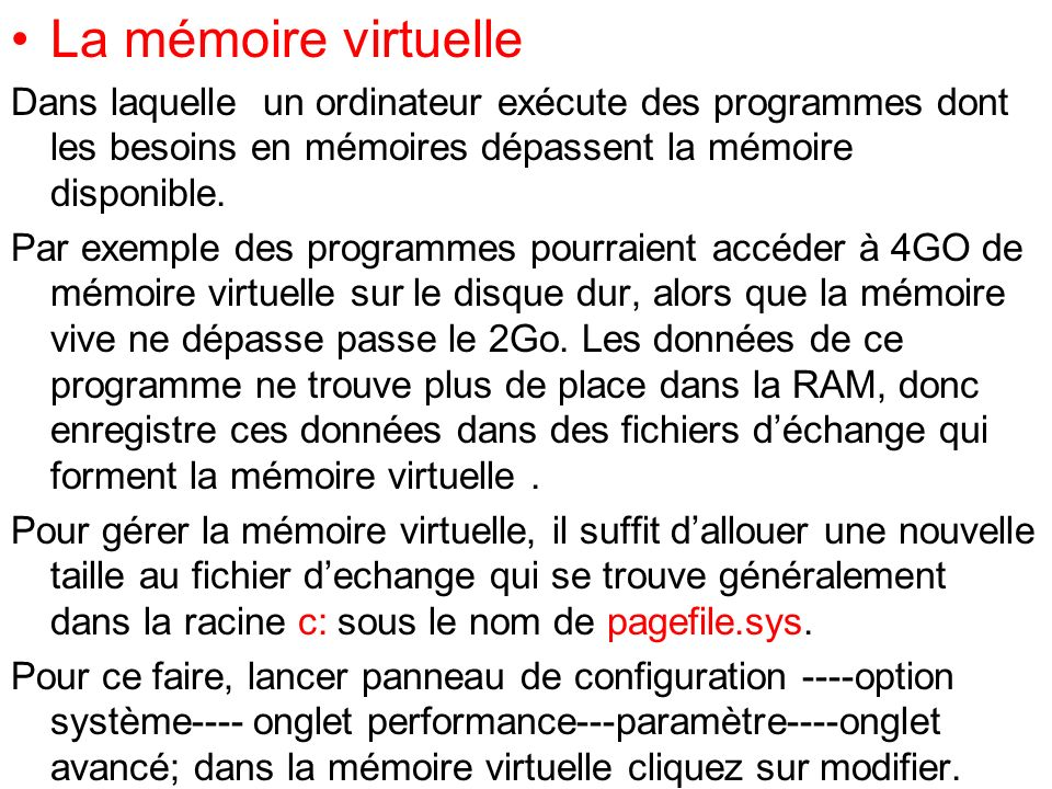 La mémoire virtuelle Dans laquelle un ordinateur exécute des programmes dont les besoins en mémoires dépassent la mémoire disponible.