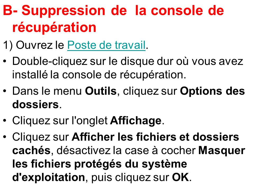 B- Suppression de la console de récupération