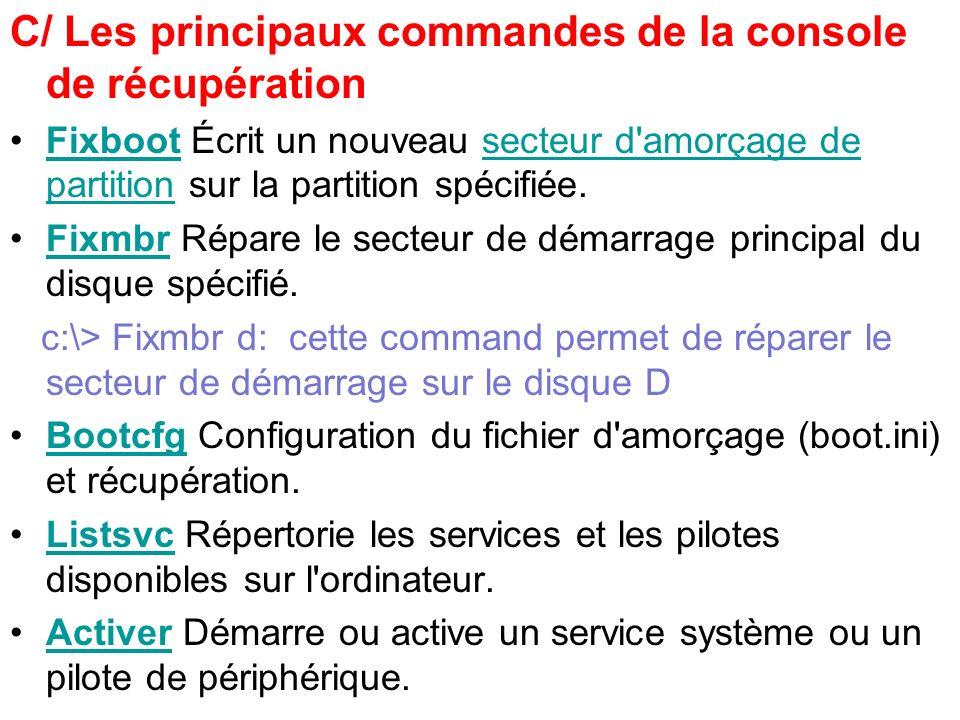 C/ Les principaux commandes de la console de récupération