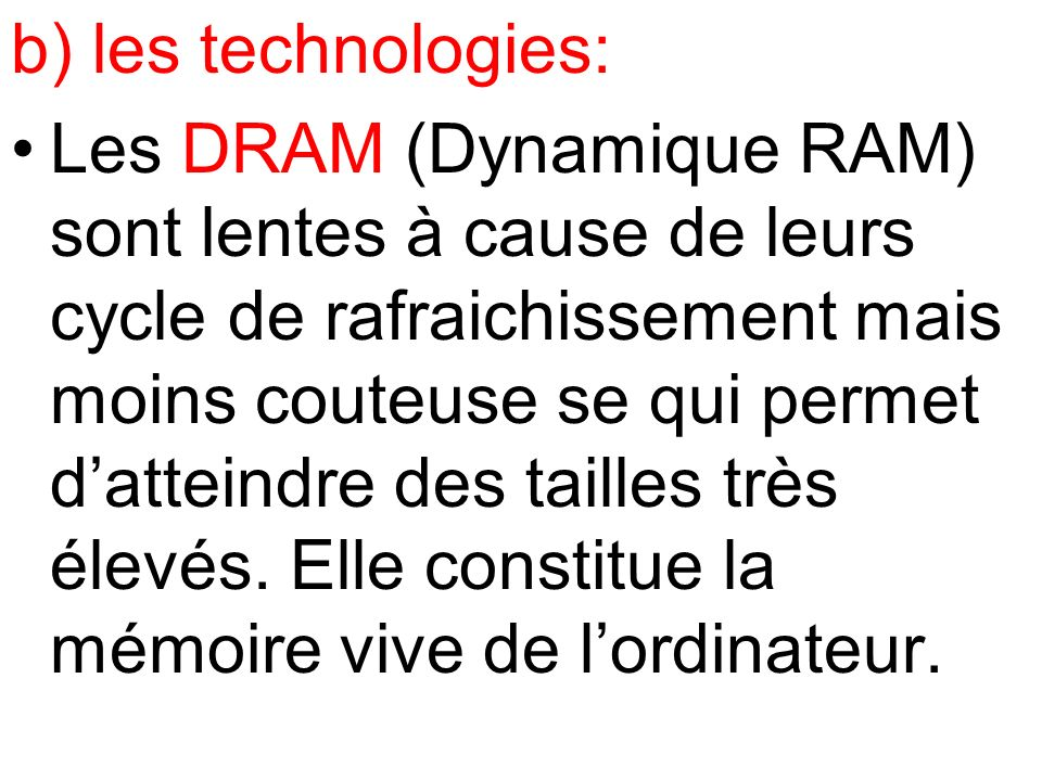 b) les technologies: