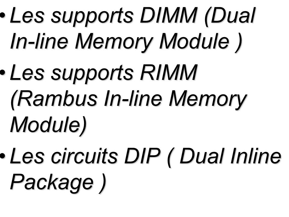Les supports DIMM (Dual In-line Memory Module )