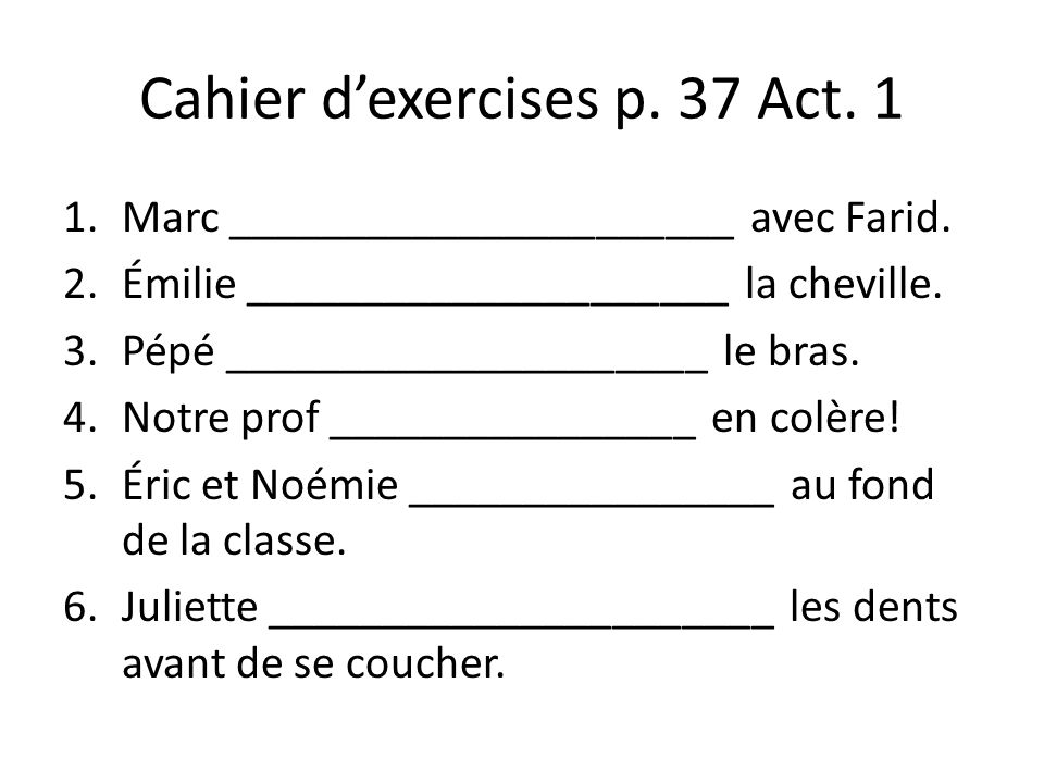 Cahier d'exercises p. 37 Act. 1