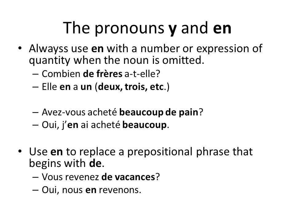 The pronouns y and en Alwayss use en with a number or expression of quantity when the noun is omitted.