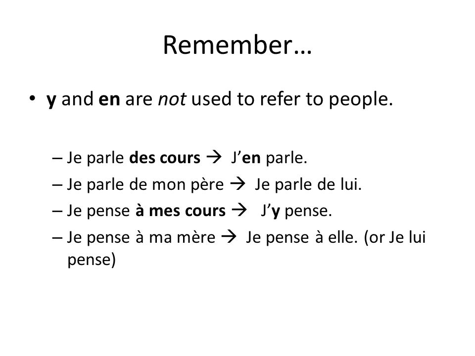 Remember… y and en are not used to refer to people.