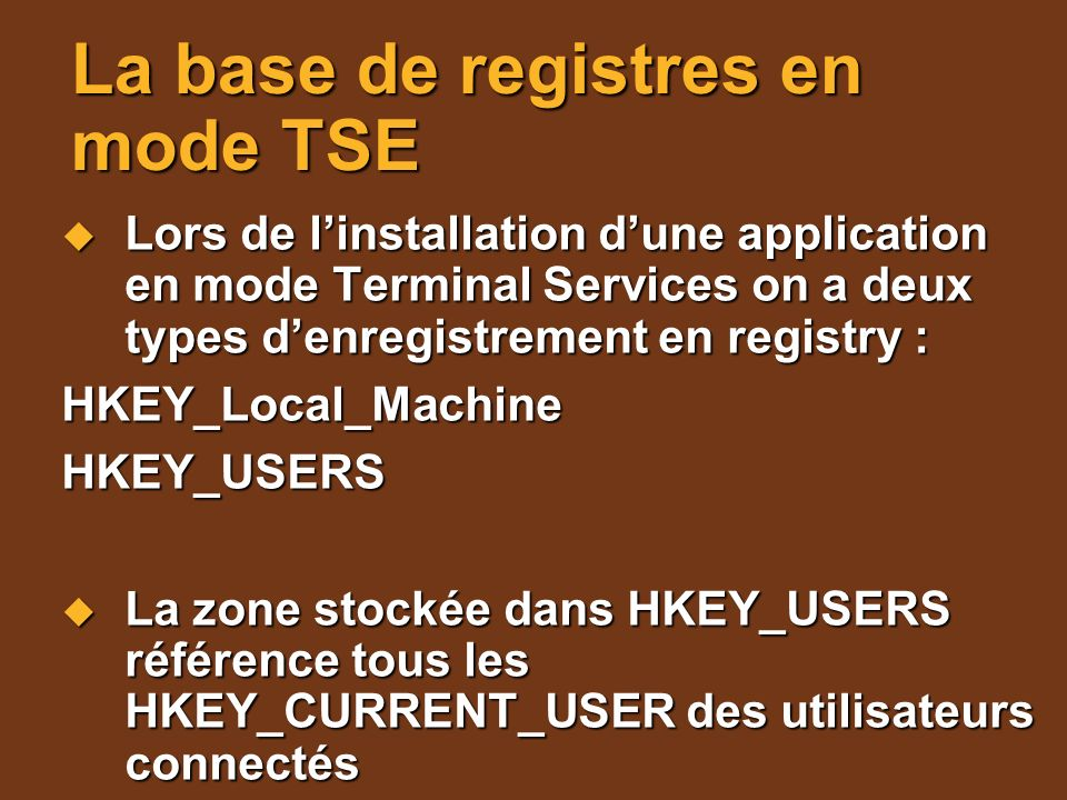 La base de registres en mode TSE