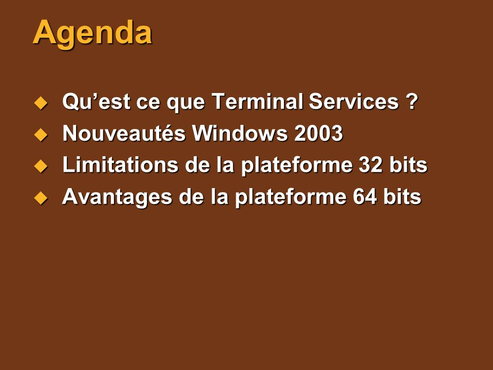 Agenda Qu'est ce que Terminal Services Nouveautés Windows 2003