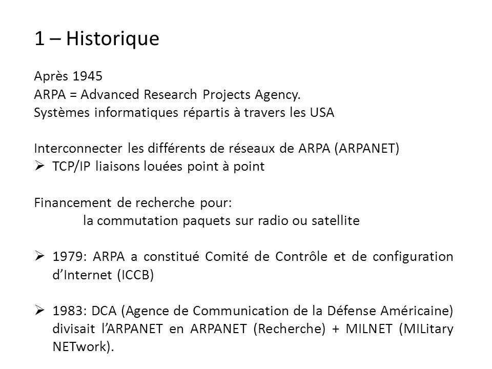 1 – Historique Après 1945 ARPA = Advanced Research Projects Agency.