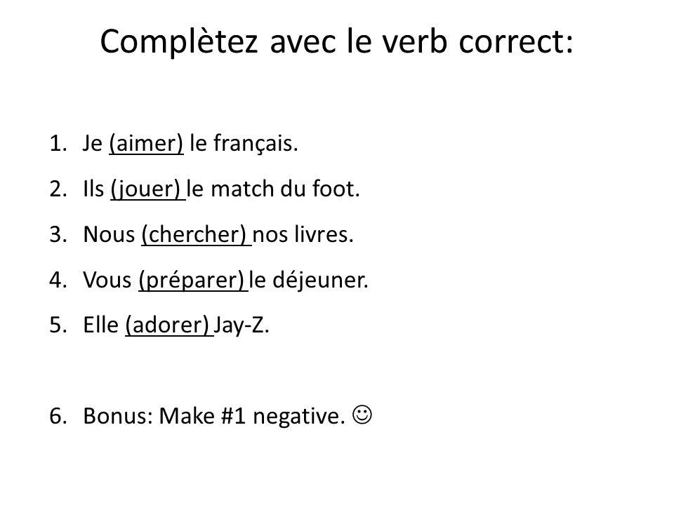 Complètez avec le verb correct: