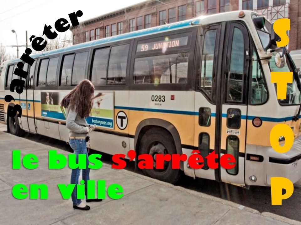stop s'arrêter le bus s'arrête en ville