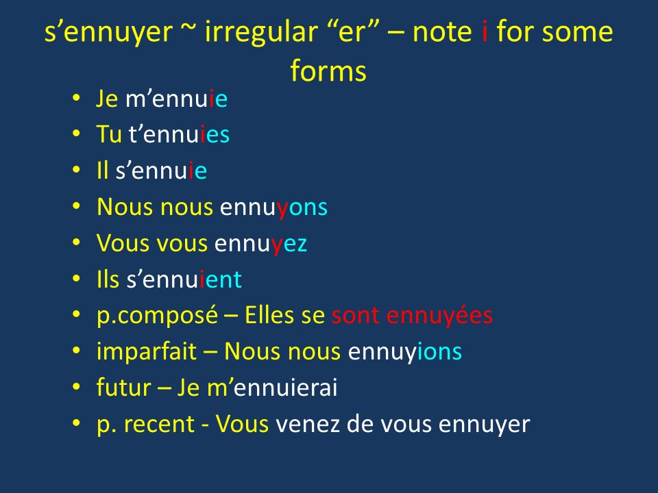 s'ennuyer ~ irregular er – note i for some forms