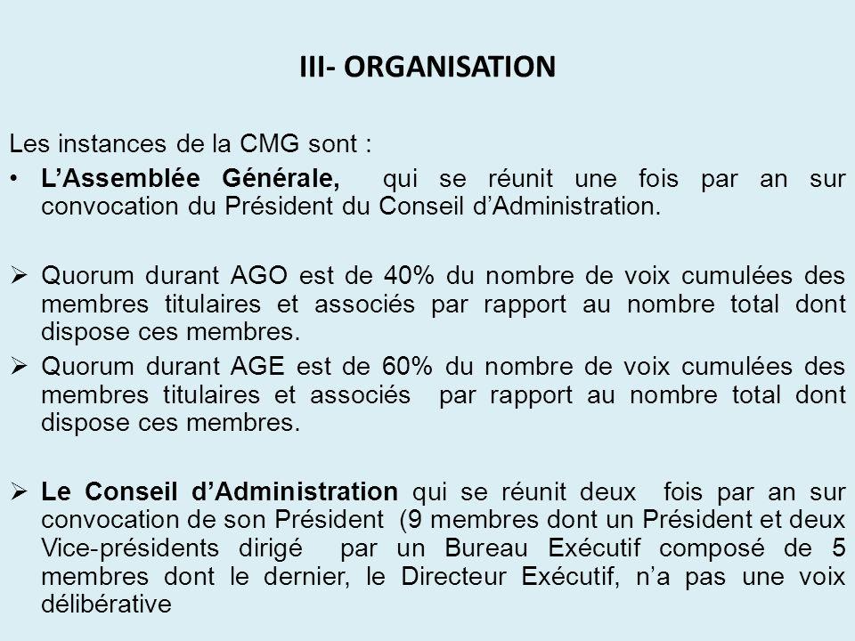III- ORGANISATION Les instances de la CMG sont :