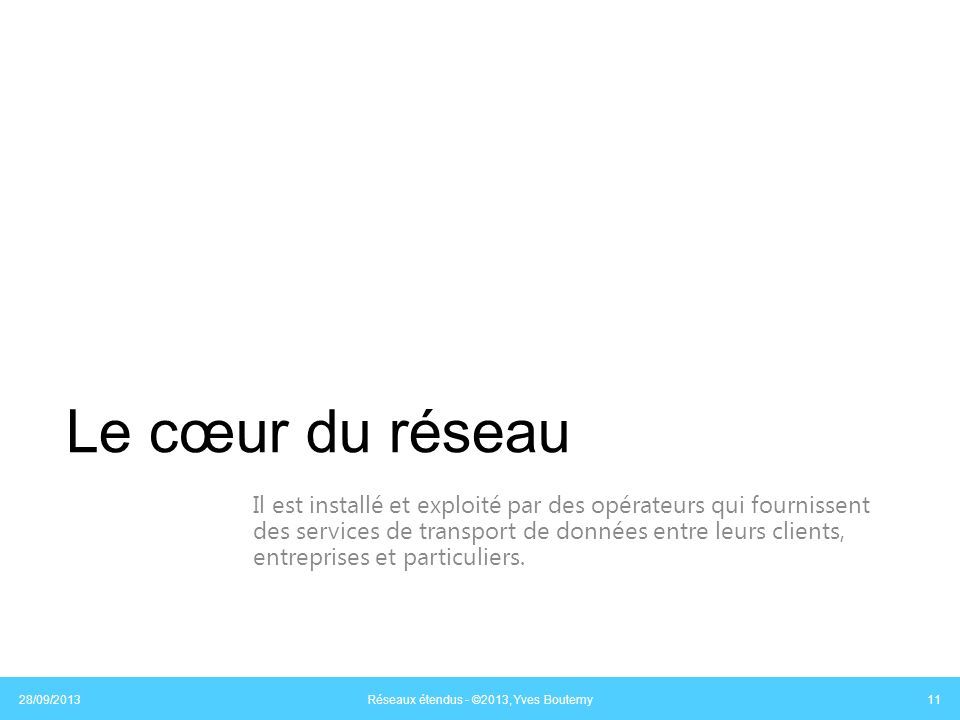 Réseaux étendus - ©2013, Yves Boutemy