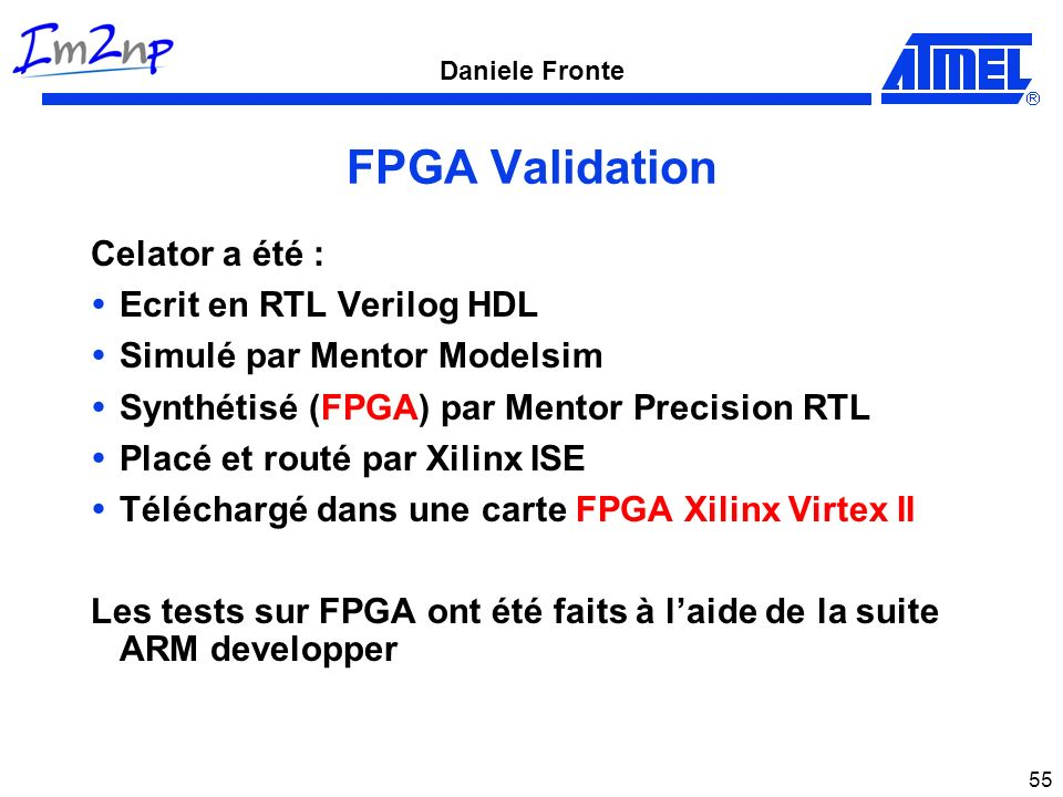 FPGA Validation Celator a été : Ecrit en RTL Verilog HDL