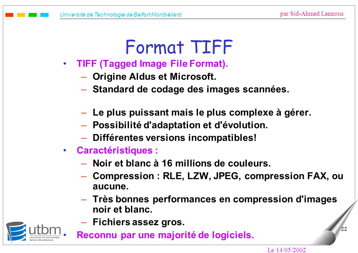 Format TIFF TIFF (Tagged Image File Format).