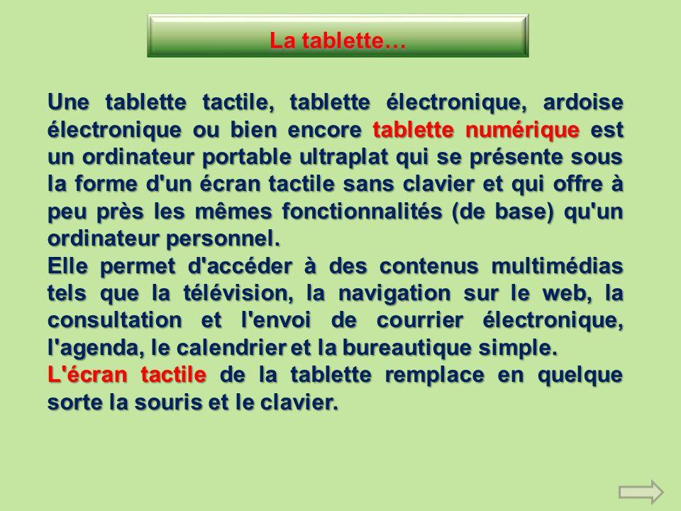 La tablette…